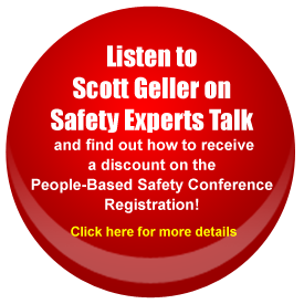 Listen to Scott Geller on Safety Experts Talk and find out how to receive a discount on the People-Based Safety Conference Registration